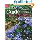 Guide écologique des arbustes : Ornement, fruitier, forestier