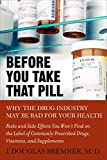 img - for Before You Take that Pill: Why the Drug Industry May Be Bad for Your Health book / textbook / text book