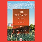 The Beloved Son: A Novel | Jay Quinn