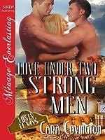 Love Under Two Strong Men [Lusty, Texas 5] (Siren Publishing Menage Everlasting)