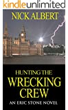 Hunting the Wrecking Crew: An Eric Stone Novel