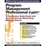 Program Management Professional (PgMP): A Certification Study Guide With Best Practices for Maximizing Business Results ~ Craig J. Letavec