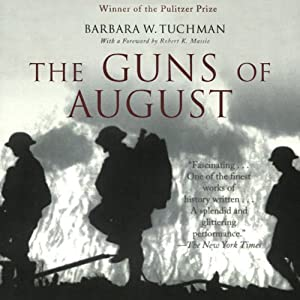 The Guns of August (       UNABRIDGED) by Barbara W. Tuchman Narrated by Nadia May