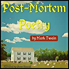 Post-Mortem Poetry (       UNABRIDGED) by Mark Twain Narrated by Glenn Hascall
