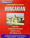 Pimsleur Hungarian Conversational Course - Level 1 Lessons 1-16 CD: Learn to Speak and Understand Hungarian with Pimsleur Language Programs