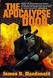 The Apocalypse Door (0312869886) by James D. Macdonald