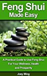 FENG SHUI MADE EASY: Mastering The Ar...
