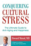 img - for Conquering Cultural Stress: The Ultimate Guide to Anti-Aging and Happiness book / textbook / text book