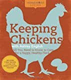 img - for Homemade Living: Keeping Chickens with Ashley English: All You Need to Know to Care for a Happy, Healthy Flock book / textbook / text book