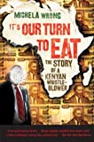 Its Our Turn to Eat: The Story of a Kenyan Whistle-Blower