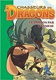 echange, troc Philippe Randol - Chasseurs de Dragons, Tome 5 : Le dragon par la queue