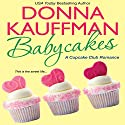 Babycakes Audiobook by Donna Kauffman Narrated by Amanda Ronconi