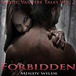 Forbidden: Erotic Vampire Tales, Vol. 2 | Mindy Wilde