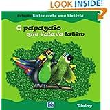 Papagaio que Falava Latim (O) - (Cole??oTieloy conta uma hist?ria) (Portuguese Edition)