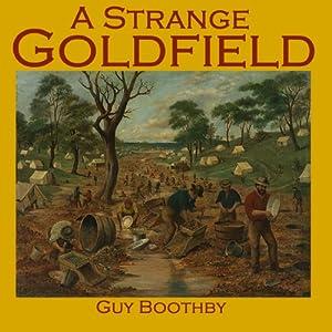 A Strange Goldfield Audiobook