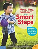 img - for Move, Play, and Learn with Smart Steps: Sequenced Activities to Build the Body and the Brain (Birth to Age 7) book / textbook / text book