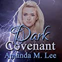 Dark Covenant Audiobook by Amanda M. Lee Narrated by Erin deWard