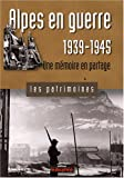 echange, troc  - Alpes en guerre 1939-1945 : Une mémoire en partage