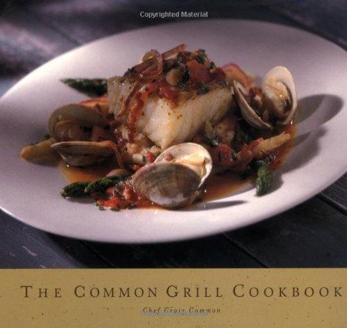 The Common Grill Cookbook by Craig Common
