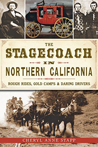 stagecoach-in-northern-california-the-rough-rides-gold-camps-daring-drivers-transportation-english-e