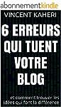 6 erreurs qui tuent votre blog: et co...