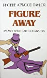 Figure Away (Asey Mayo Cape Cod Mystery) (0881502065) by Taylor, Phoebe Atwood