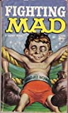 William M.Gaines's Fighting Mad Reissue (0446303925) by MAD Magazine