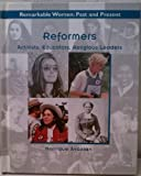 img - for Reformers: Activists, Educators, Religious Leaders (Remarkable Women: Past and Present) book / textbook / text book