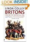 Britons: Forging the Nation, 1707-1837, Second Edition (Yale Nota Bene)