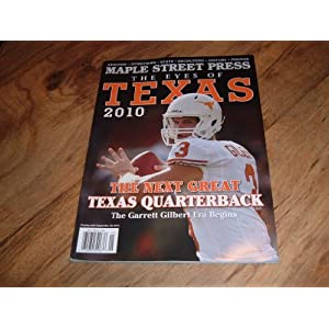 Maple Street Press, The Eyes of Texas 2010-The Next Great Texas Quarterback. The Garrett Gilbert Era Begins.
