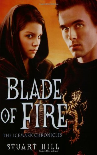 Cover of Blade of Fire (The Icemark Chronicles 2)
