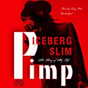 Pimp: The Story of My Life | [Iceberg Slim]