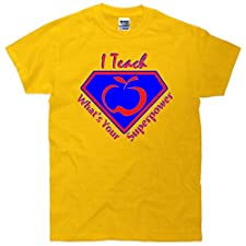 I Teach What's Your Super Power T-Shirt