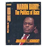 Marion Barry: The Politics of Race ~ Jonathan I. Z. Agronsky