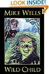 Wild Child: A Teenage Sci-Fi Conspira...