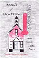The ABC's of School Climate: A Bold Change, A Better Chance