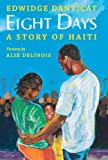 Eight Days: A Story of Haiti (054527849X) by Danticat, Edwidge