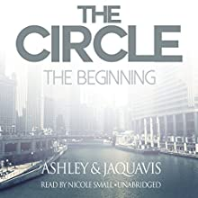 The Circle: The Beginning (       UNABRIDGED) by Ashley & JaQuavis Narrated by Nicole Small