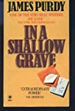 In a Shallow Grave (0352308893) by Purdy, James