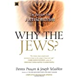 Why the Jews?: The Reason for Anti-Semitismby Dennis Prager