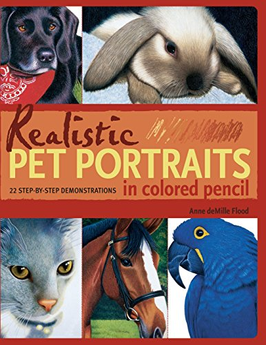 Realistic Pet Portraits in Coloured Pencil: 23 Step-by-step Demonstrations