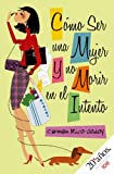 img - for Como ser una mujer y no morir en el intento (Spanish Edition) book / textbook / text book