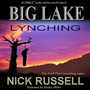 Big Lake Lynching | [Nick Russell]