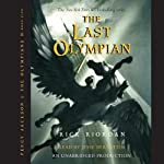 The Last Olympian: Percy Jackson, Book 5: Percy Jackson and the Olympians, Book 5 (       UNABRIDGED) by Rick Riordan Narrated by Jesse Bernstein