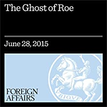 The Ghost of Roe (       UNABRIDGED) by Omar G. Encarnación Narrated by Kevin Stillwell