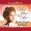 What Once Was Lost (       UNABRIDGED) by Kim Vogel Sawyer Narrated by Pilar Witherspoon