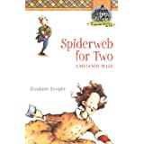 Spiderweb for Two: A Melendy Maze (Melendy Quartet) ~ Elizabeth Enright