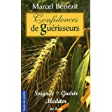 Confidences de gurisseurs : Soigner, gurir, mditerpar Marcel Bnzit