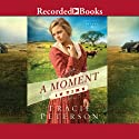 A Moment in Time: Lone Star Brides, Book 2 Audiobook by Tracie Peterson Narrated by Barbara McCulloh