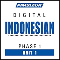 Indonesian Phase 1, Unit 01: Learn to Speak and Understand Indonesian with Pimsleur Language Programs  by  Pimsleur